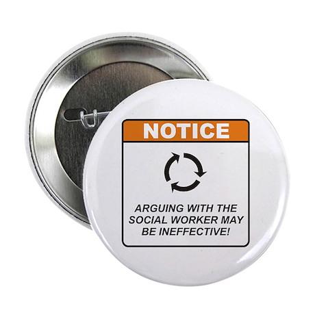 "Social Worker / Argue 2.25"" Button (10 pack)"