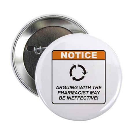 "Pharmacist / Argue 2.25"" Button"