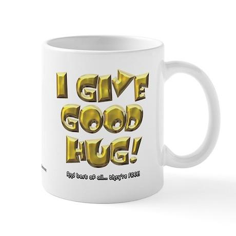 I Give Good Hug Mug