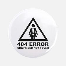 """Girlfriend Not Found 3.5"""" Button"""