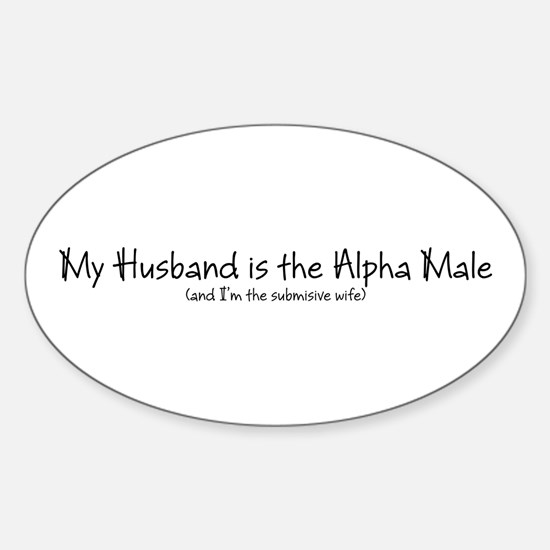 My Husband is the Alpha Male Oval Decal