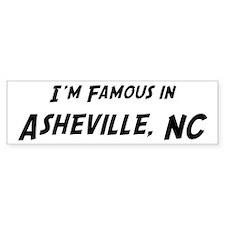 Famous in Asheville Bumper Bumper Sticker
