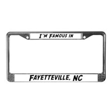 Famous in Fayetteville License Plate Frame