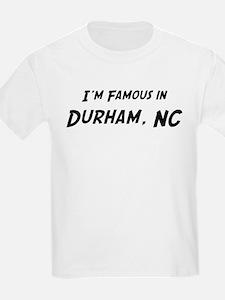 Famous in Durham Kids T-Shirt