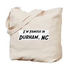 Famous in Durham Tote Bag