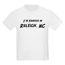 Famous in Raleigh Kids T-Shirt