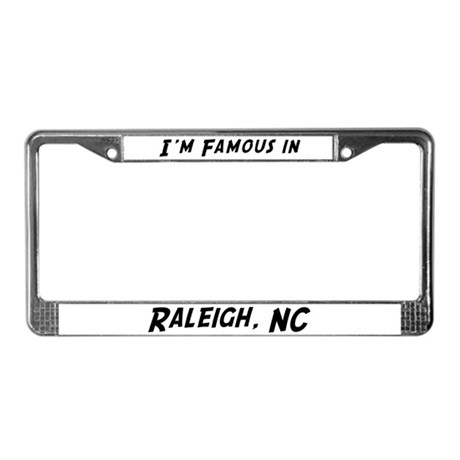 Famous in Raleigh License Plate Frame