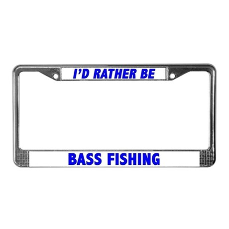I 39 d rather be bass fishing license plate frame by cafepets for Florida 3 day fishing license