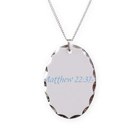 Matthew 22:37-40 Necklace Oval Charm