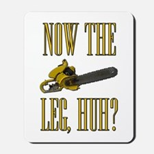 Now The Let, Huh? Scarface Chainsaw Mousepad