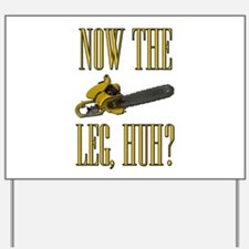 Now The Let, Huh? Scarface Chainsaw Yard Sign