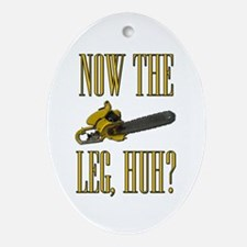 Now The Let, Huh? Scarface Chainsaw Ornament (Oval