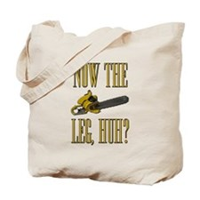 Now The Let, Huh? Scarface Chainsaw Tote Bag