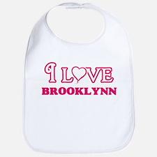 I Love Brooklynn Baby Bib