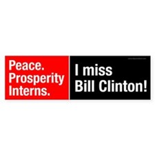 I miss Bill Clinton Bumper Bumper Sticker