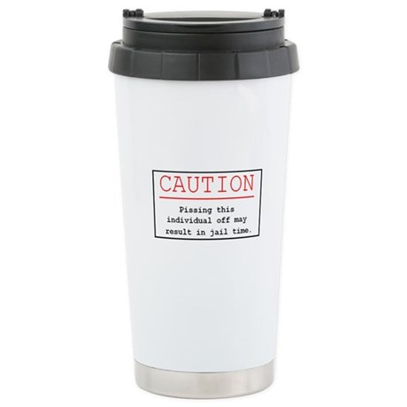"""You've Been Warned"" Stainless Steel Travel Mug"
