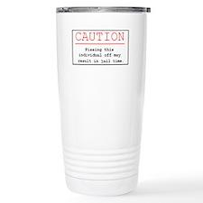 """You've Been Warned"" Travel Mug"