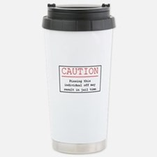 """You've Been Warned"" Travel Mug"