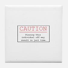 """""""You've Been Warned"""" Tile Coaster"""