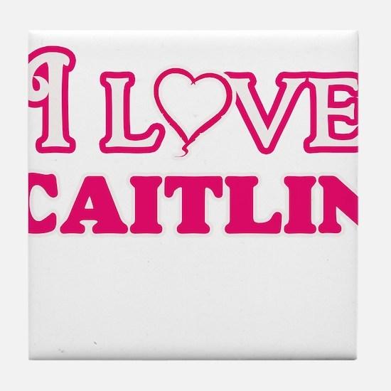 I Love Caitlin Tile Coaster