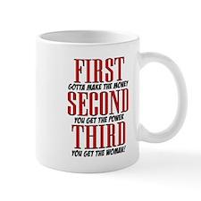 First The Money, Second Power, Third Woman Mug