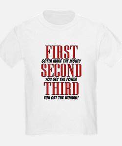 First The Money, Second Power, Third Woman T-Shirt