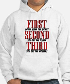 First The Money, Second Power, Third Woman Hoodie