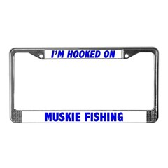 I'm Hooked On Muskie Fishing License Plate Frame