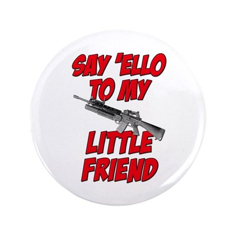 "Say 'Ello To My Little Friend 3.5"" Button (100 pac"