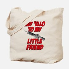 Say 'Ello To My Little Friend Tote Bag