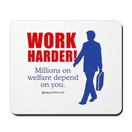 11 million on welfare depend on you - Mousepad