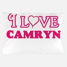 I Love Camryn Pillow Case