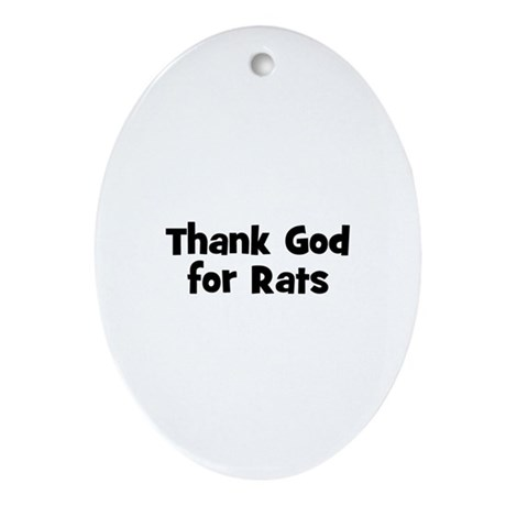 Thank God For Rats Oval Ornament