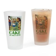 CAKE WILL MAKE IT BETTER Drinking Glass
