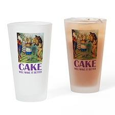CAKE WILL MAKE IT BETTER Drinking Glass