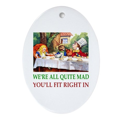 WE'RE ALL QUITE MAD Ornament (Oval)