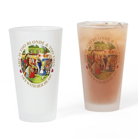 TOO BLONDE & TOO THIN Drinking Glass