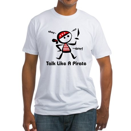 Talk Like A Pirate Fitted T-Shirt