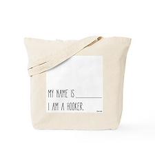 I am a Hooker Tote Bag