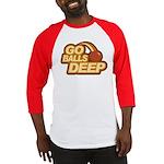 Go Balls Deep Baseball Jersey