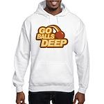 Go Balls Deep Hooded Sweatshirt