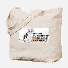 """""""My cat is smarter than your president"""" Tote Bag"""