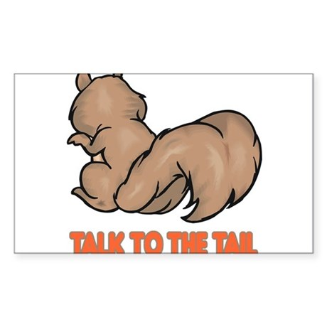 Talk to the Tail Squirrel Sticker (Rectangle 10 pk