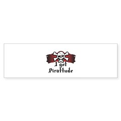 I Got Pirattude (Pirate Attit Bumper Sticker