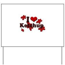I Love Ketchup Yard Sign