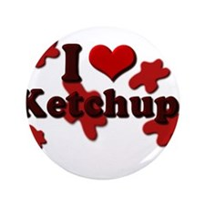 "I Love Ketchup 3.5"" Button"