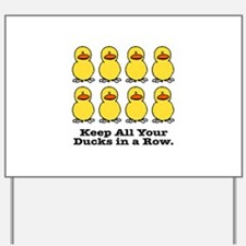 Keep Your Ducks in a Row Yard Sign