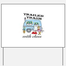 Trailer Trash with Class Yard Sign