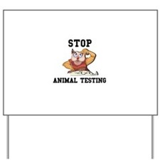 Stop Animal Testing Yard Sign
