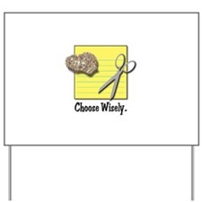 Choose Wisely (Rock Paper Sci Yard Sign